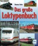Estler, Thomas - Das große Loktypenbuch