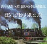 Kiers, P.H. (red.) - De stoomtram Hoorn-Medemblik. Een levend museum.