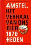 Zwaal, Peter, Peter de Brock, - Amstel, 1870-heden. Het verhaal van ons bier.