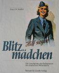 Seidler, Franz W. - Blitzmädchen, vrouwelijke vrijwilligers in de Luftwaffe,
