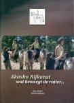 Anne Muller - AKASHA RIJKUNST Wat beweegt de ruiter ...   Zo goed als nieuw!