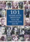 Hilbrandie-Meijer, M.R. - 101 markante Drenten van de twintigste eeuw / druk 1