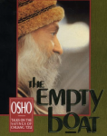 Bhagwan Shree Rajneesh (Osho) - The empty boat; talks on the sayings of Chuang Tzu