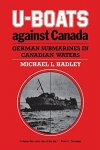 Hadley, M.L. - U-Boats against Canada. German submarines in Canadian waters.