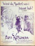 Kutscherra, Alois: - Weisst du Maaterl was i träumt hab`? Walzerpotpourri für Klavier mit humorischtischem Text