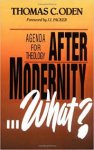 Oden, Thomas C. - After Modernity ... What?: Agenda for Theology