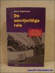 ENGELMANN, BERNT. - onvrijwillige reis. Het lot van de Duits-joodse emigrant Putti Eichelbaum tijdens de Tweede Wereldoorlog.