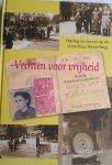 CASPERS, Loek - Vechten voor vrijheid / oorlog en verzet op de Utrechtse Heuvelrug