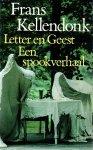 Kellendonk, Frans - Letter en Geest. Een spookverhaal