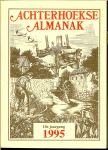 SCHAARS.Dr.A.H.G [staring instituut] eindredaktie met velen auteurs - ACHTERHOEKSE ALMANAK ,1995 10e jaargang