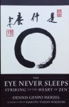 Merzel, Dennis Genpo - The eye never sleeps; striking to the heart of zen