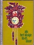 Hoekstra, Han G. Jean Dulieu, Mies Bouhuys - Als het klokje 18.45 slaat / [verhalen van Han G. Hoekstra ... et al.]