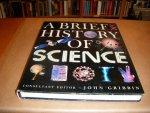 Gribbin, John - A Brief History of Science.
