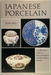 P. L. W. Arts - Japanese porcelain A collector's guide to general aspects and decorative motifs