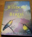 Birkhead, Tim - The Wisdom of Birds - an Ilustrated History of Ornithology