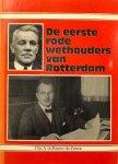 RUITER-DE ZEEUW, Chr. A. de - De eerste rode wethouders Rotterdam
