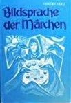Lenz, Friedel - Bildsprache der Märchen