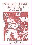 Div. auteurs - De AS 151 Ned. anarchisten 1933-1945 (Bijdragen van Arie Hazekamp, Rudolf de Jong, Jaap vd Laan e.a.)