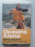 Hayter, Rebecca - Oceans Alone. Chris Sayer's solo adventures on the high seas