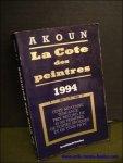 AKOUN, J.-A. - LA COTE DES PEINTRES 1994.