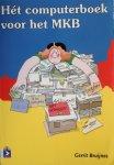 Bruijnes, Gerrit - Hét computerboek voor het MKB, met CD-rom