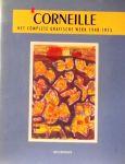 Corneille, Birtwistle, Donkersloot-Van den Berghe, Baj en Casse. - Corneille Het complete grafische werk 1948-1975