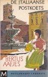 Bertus Aafjes - Morgen bloeien de abrikozen / Ik ga naar Amerika / De Italiaanse Postkoest