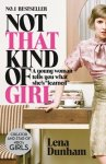 Dunham, Lena - Not That Kind of Girl / A Young Woman Tells You What She's Learned