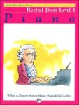 Auteur: Willard A Palmer Morton Manus Co-auteur: Amanda Vick Lethco - Alfred's Basic Piano Library  Piano Recital Book Level 4
