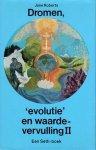 Roberts, J. - Dromen evolutie en waardevervulling / II / druk 1