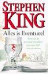 King, Stephen - Alles is Eventueel (cjs) Stephen King (NL-talig) ISBN 9024539242 LS als ONGELEZEN boek, als nieuw!