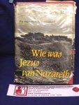 Brant, W. - Wie was Jezus van Nazareth ; Wat zeggen ons de Dode Zee-rollen?