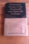 NEUMANN, FREDERICK/STEVENS, JANE (WITH THE ASSISTANCE OF) - PERFORMANCE PRACTICES OF THE SEVENTEENTH AND EIGHTEENTH CENTURIES