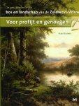 Klaas Bouwer - De Geschiedenis van Bos en Landschap van de Zuid-West Veluwe Voor Profijt en Genoegen.