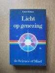 Holmes, E. - Licht op Genezing / de Science of Mind