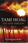 Hoag, Tami - TOT STOF VERGAAN - PSYCHOLOGISCHE THRILLER