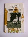 - Burger, J.E., Sluis, R en Stobbe, H.-14 dagwandelingen in de provincie Noord-Holland