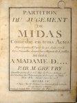 Grétry, A.E.M.: - Partition Du Jugement de Midas. Comédie en trois actes. Représenté à Paris le 27 Juin 1778. Et à Versailles devant leurs Majeste le 3. juillet. Gravée par Dezauche. Imprimé par Basset
