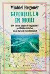 Hegener, Michiel. - Guerrilla in Mori. Het verzet tegen de Japanners op Midden-Celebes in de tweede wereldoorlog.