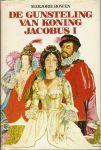 Bowen, Marjorie - DE GUNSTELING VAN KONING JACOBUS I