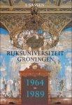 Sassen, A. - Rijksuniversiteit Groningen 1964 - 1989 (Verslag van de Lustrumviering)