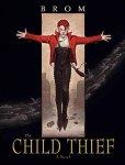Brom - The Child Thief / A Novel