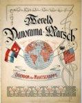 Wereld-Panorama: - Wereld Panorama-Marsch. Eigendom der Maatschappij [muziek J.M.J. Jacobs]