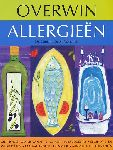 Scott-Moncrieff, Dr. Chrsitina - Overwin allergieën. Methoden om er vanaf te komen: huismiddeltjes, eliminatie- en wisseldiëten, laag allergene levensstijl, aanvullende therapiën