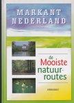 Markant Nederland - Markant Nederland / de mooiste natuurroutes