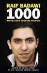 Raif Badawi - 1000 zweepslagen voor de vrijheid Leven en laten leven in het huidige Saoedi-Arabië