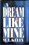 Kelly, M.T. - A dream like mine