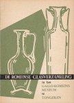 Vanderhoeven, M. - De Romeinse Glasverzameling in het Provinciaal Gallo-Romeins Museum. Het Romeins glas uit Tongeren van de Koninklijke Musea voor Kunst en Geschiedenis