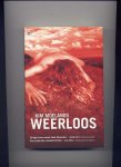 MOELANDS, KIM - Weerloos (`Een zinderend sensuele thriller.` - Els Roes, thrillerrecensent De Telegraaf)