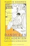 Koomen, Martin - Dandy's en decadenten. Engelse schrijvers van Byron tot Amis